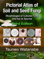 Pictorial Atlas of Soil and Seed Fungi: Morphologies of Cultured Fungi and Key to Species, Third Edition