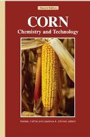 Corn: Chemistry and Technology, Second Edition