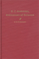 E. C. Stakman, Statesman of Science