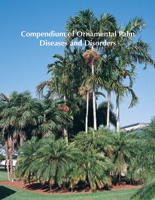 Compendium of Ornamental Palm Diseases and Disorders