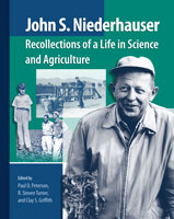 John S. Niederhauser: Recollections of a Life in Science and Agriculture