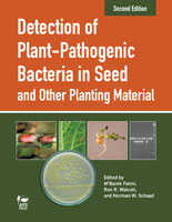 Detection of Plant-Pathogenic Bacteria in Seed and Other Planting Material, Second Edition