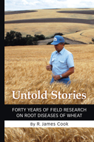 Untold Stories: Forty Years of Field Research on Root Diseases of Wheat