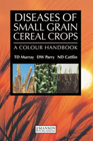 Diseases of Small Grain Cereal Crops: A Colour Handbook