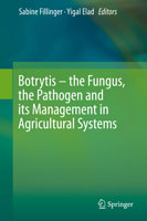 Botrytis—The Fungus, The Pathogen and its Management in Agricultural Systems