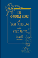 The Formative Years of Plant Pathology in the United States