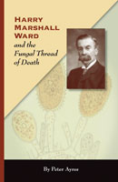 Harry Marshall Ward and the Fungal Thread of Death