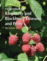 Compendium of Raspberry and Blackberry Diseases and Pests, Second Edition