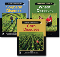 A Farmer's Guide to Wheat Diseases, A Farmer's Guide to Soybean Diseases, <BR>and A Farmer's Guide to Corn Diseases (3-Volume Set)